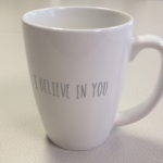 I believe In you Mug